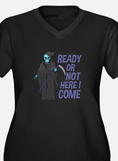Ready Or Not Plus Size T-Shirt