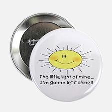 "LIGHT OF MINE 2.25"" Button"