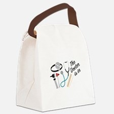 Doctor Is In Canvas Lunch Bag