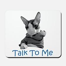 Talk to Me Mousepad