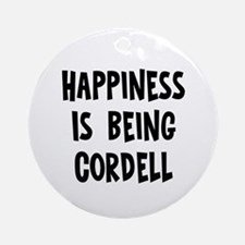 Happiness is being Cordell Ornament (Round)