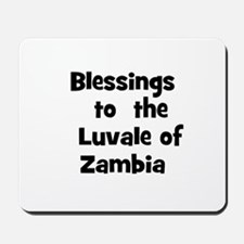Blessings  to  the  Luvale of Mousepad