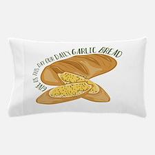 Daily Garlic Bread Pillow Case