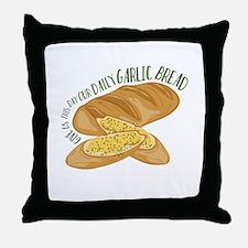 Daily Garlic Bread Throw Pillow