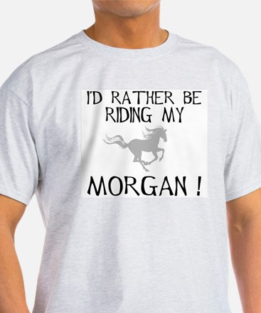 Rather Be...Morgan! T-Shirt