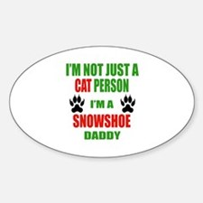 I'm a Snowshoe Daddy Sticker (Oval)