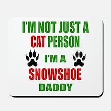 I'm a Snowshoe Daddy Mousepad