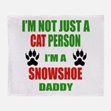 I'm a Snowshoe Daddy Throw Blanket
