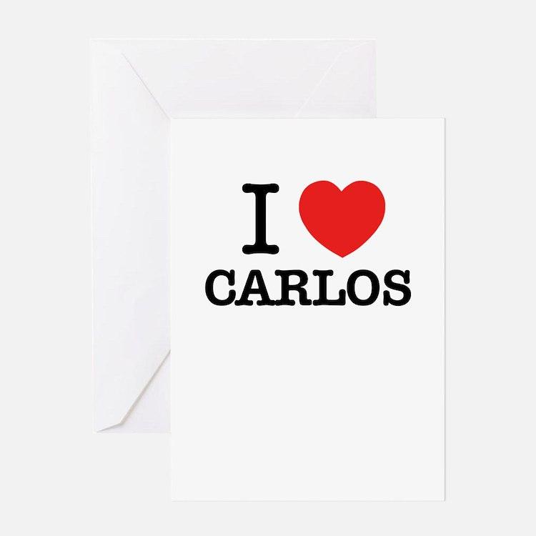 I Love CARLOS Greeting Cards