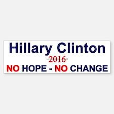 Hillary No Hope Change Bumper Bumper Bumper Sticker