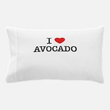 I Love AVOCADO Pillow Case