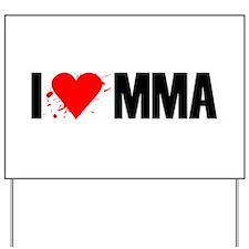 I love MMA Yard Sign