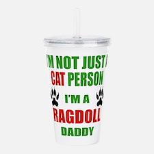 I'm a Ragdoll Daddy Acrylic Double-wall Tumbler