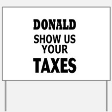 show the taxes Yard Sign