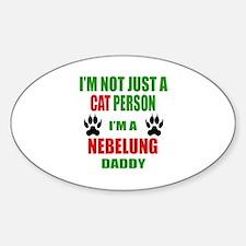 I'm a Nebelung Daddy Sticker (Oval)