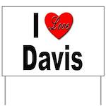 I Love Davis Yard Sign
