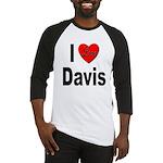 I Love Davis Baseball Jersey