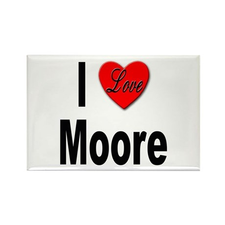 I Love Moore Rectangle Magnet