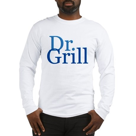 Dr. Grill Long Sleeve T-Shirt
