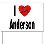 I Love Anderson Yard Sign