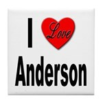 I Love Anderson Tile Coaster