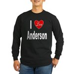 I Love Anderson (Front) Long Sleeve Dark T-Shirt