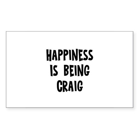 Happiness is being Craig Rectangle Sticker