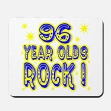 96 Year Olds Rock ! Mousepad