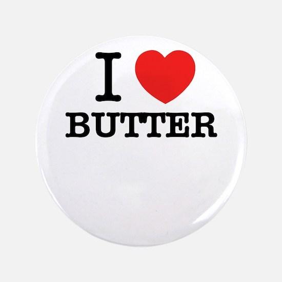 I Love BUTTER Button