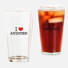 I Love AUDITED Drinking Glass