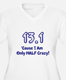Cute 13.1 only half crazy T-Shirt