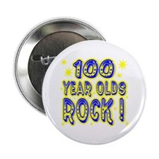 100 Year Olds Rock ! Button