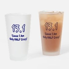 Funny 13.1 only half crazy Drinking Glass