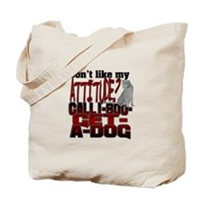 1-800-GET-A-DOG Tote Bag