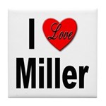 I Love Miller Tile Coaster