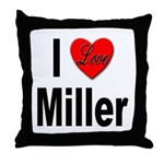 I Love Miller Throw Pillow