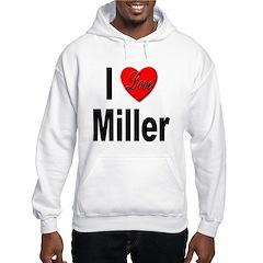 I Love Miller Hoodie