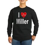 I Love Miller (Front) Long Sleeve Dark T-Shirt