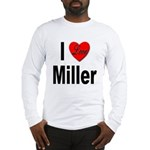 I Love Miller (Front) Long Sleeve T-Shirt