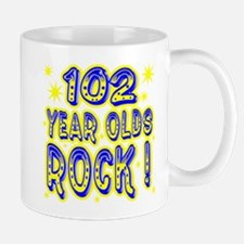 102 Year Olds Rock ! Mug