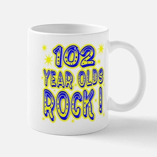 102 Year Olds Rock ! Mug