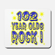102 Year Olds Rock ! Mousepad