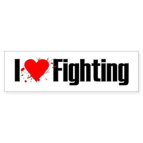 I love fighting Bumper Sticker