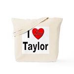 I Love Taylor Tote Bag