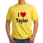 I Love Taylor (Front) Yellow T-Shirt
