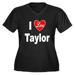 I Love Taylor (Front) Women's Plus Size V-Neck Dar
