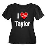 I Love Taylor (Front) Women's Plus Size Scoop Neck