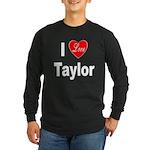 I Love Taylor (Front) Long Sleeve Dark T-Shirt