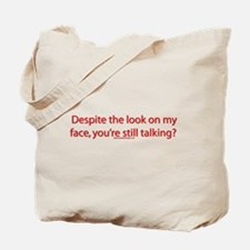 Despite the look on my face, Tote Bag