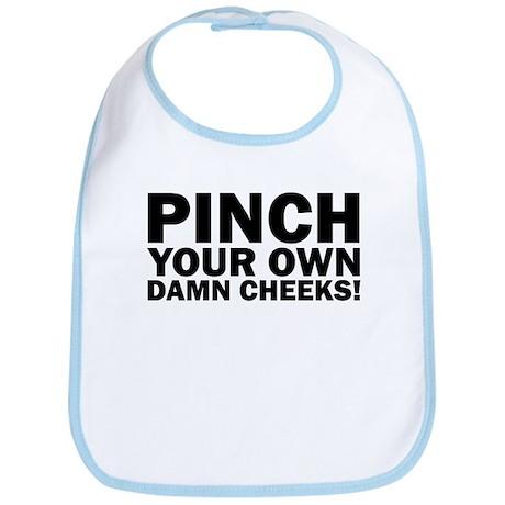 Pinch your own! Bib